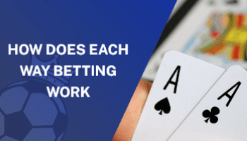 How Does Each Way Betting Work