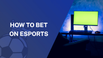 An In-Depth Guide on How To Bet on Esports