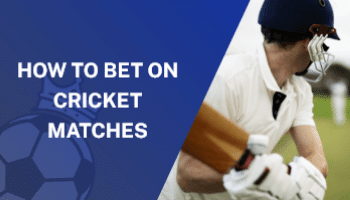 How to Bet on Cricket Matches
