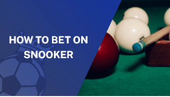 An Ultimate Guide on How to Bet on Snooker